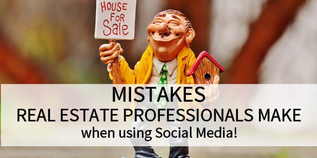 Mistakes Real Estate Agents Make with Social Marketing