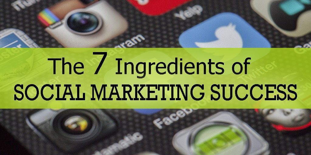 7 Ingredients of Social Marketing