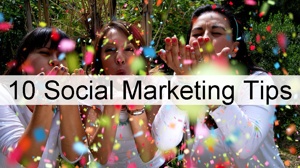 10-Social-Marketing-Tips