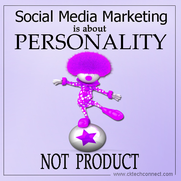 Social Media Marketing is about Personality Not Product