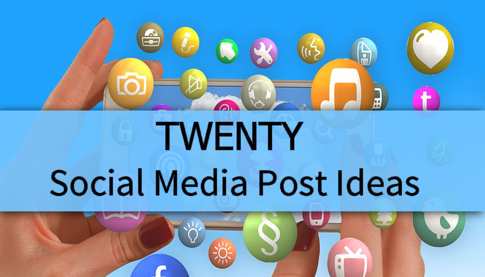 20 Social Media Post Ideas