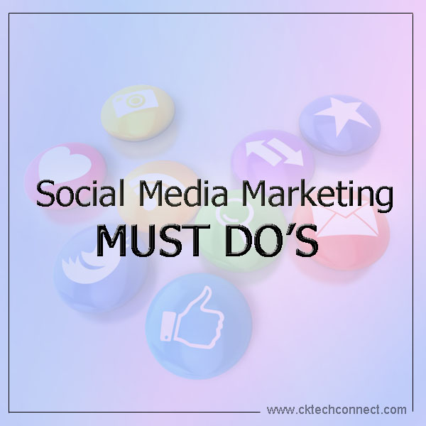 Social Media Marketing Must Do's