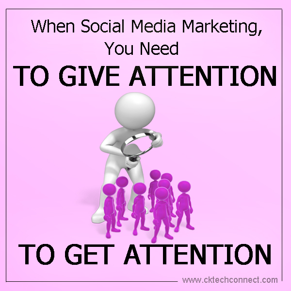 When Social Media Marketing You Need to Give Attention to Get Attention