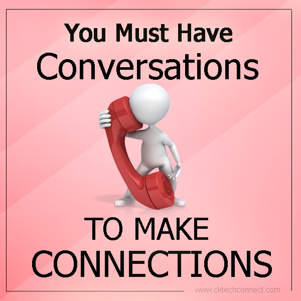 You Must Have Conversations to Make Connections