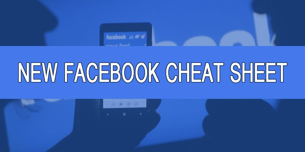 New Facebook Cheat Sheet