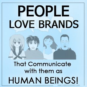 People love Brands that communicate not automate