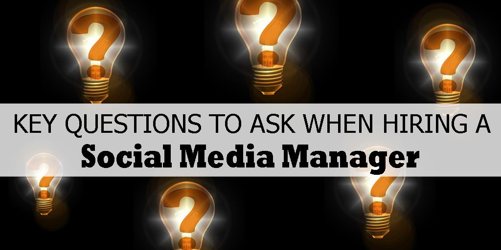 Interview-Questions-When-Hiring-A-Social-Media-Manager