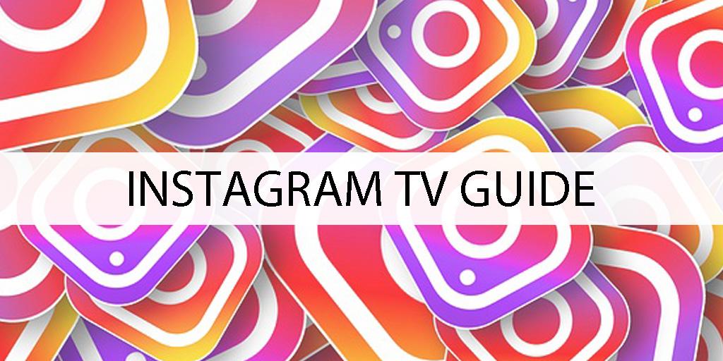 INSTAGRAM TV GUIDE