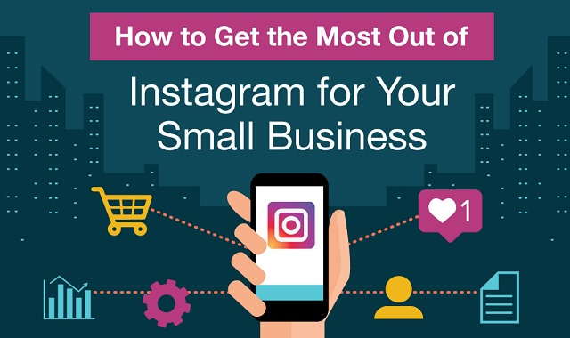 how-to-get-the-most-out-of-instagram-for-your-small-business