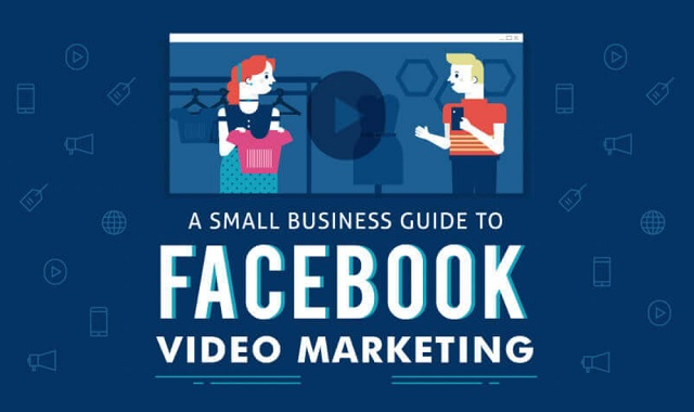 a-small-business-guide-to-facebook-video-marketing