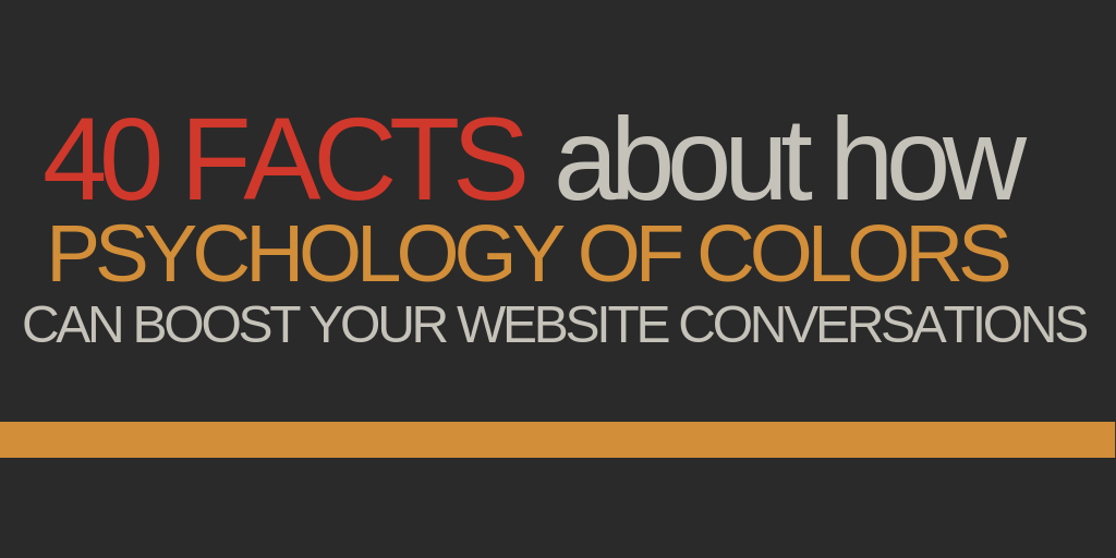 40 Facts About How Psychology of Color Can Boost Your Website Conversions