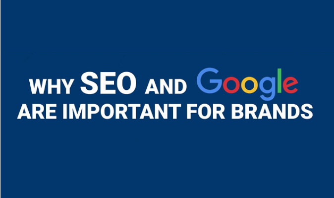 Importance of Google and SEO for brands